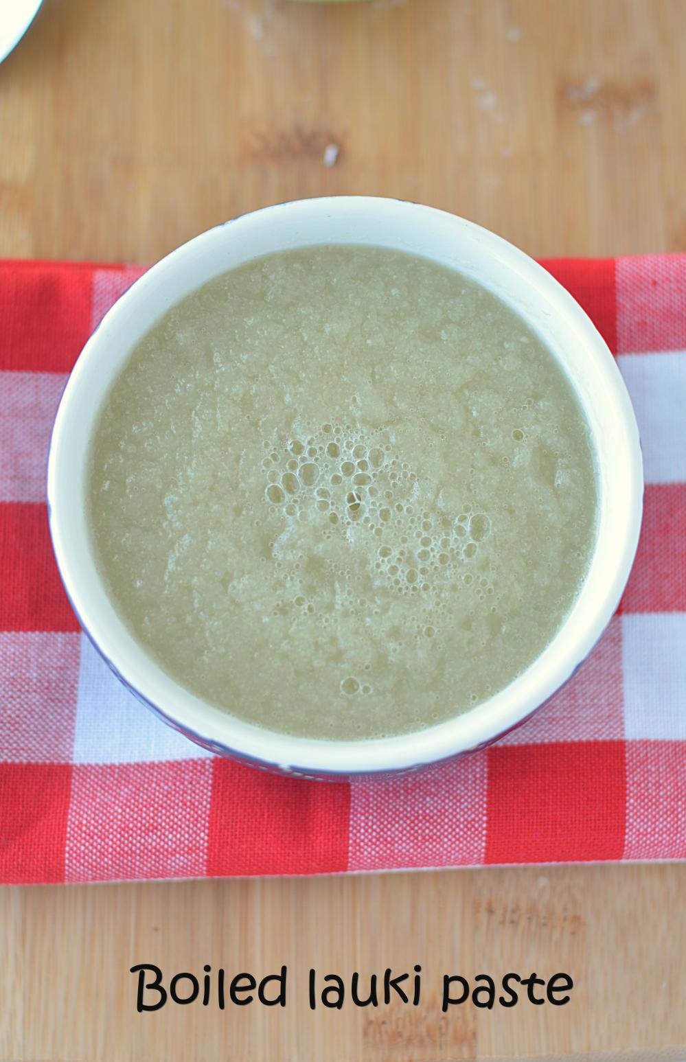 Boiled Lauki Paste