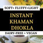 Soft and spongy Instant Dhokla