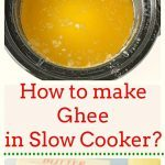 How to make ghee in the Slow Cooker (Crockpot) - Ruchiskitchen