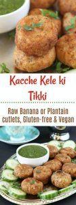 Kacche Kele Ki Tikkior Raw Banana cutlets - Ruchiskitchen
