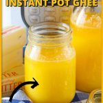 Homemade Instant Pot Ghee in less than 20 minutes