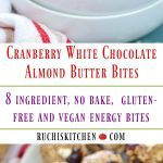 Cranberry White Chocolate Almond Butter Bites