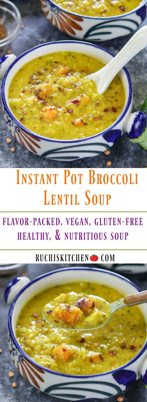 Instant Pot Broccoli Lentil Soup - Ruchiskitchen
