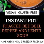 Instant Pot Roasted Red Bell Pepper And Lentil Soup Pinterest pin
