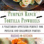 Pumpkin Ranch Tortilla Pinwheels - Ruchiskitchen