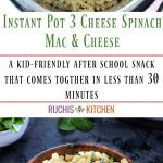 Instant Pot3 Cheese Spinach Mac & Cheese - Ruchiskitchen