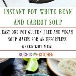 Instant Pot White Bean Soup -Ruchiskitchen